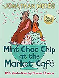 Jonathan Meres - Mint-Choc Chip at the Market Cafe
