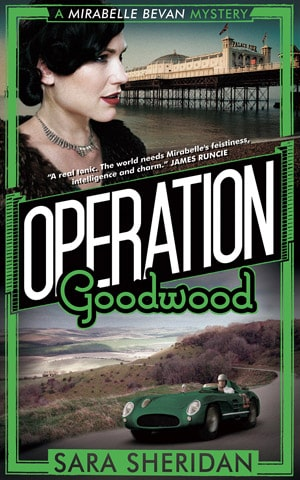 Sara Sheridan - Operation Goodwood
