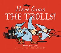 Ron Butlin - Here Come the Trolls!